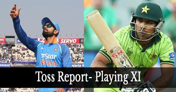 भारत बनाम पाकिस्तान : टॉस रिपोर्ट : सरफराज़ अहमद ने टॉस जीतकर किया गेंदबाज़ी का फैसला 1